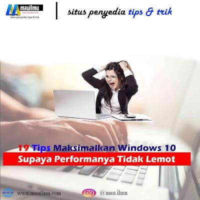 Tips-Maksimalkan-Windows-10 Supaya-Performanya-Tidak-Lemot
