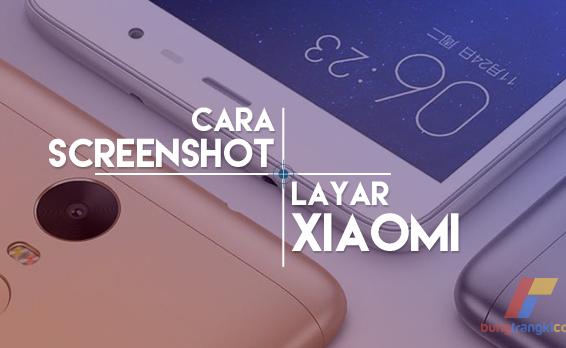Cara Mengambil Screenshot Layar Xiaomi Semua Tipe dan Seri