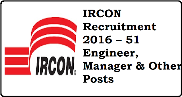 IRCON Recruitment 2016 – 51 Engineer, Manager & Other Posts/2016/07/ircon-recruitment-2016.html
