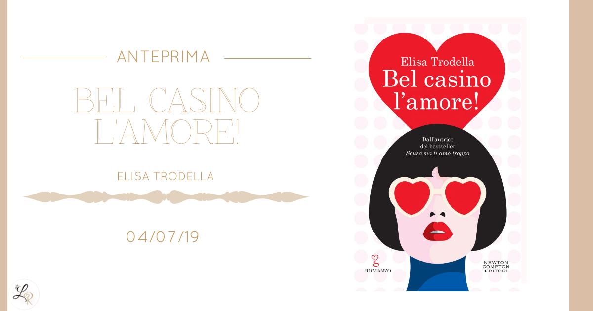 Bel casino l'amore! di Elisa Trodella