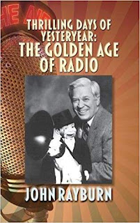 Thrilling Days of Yesteryear: The Golden Age of Radio by John Rayburn