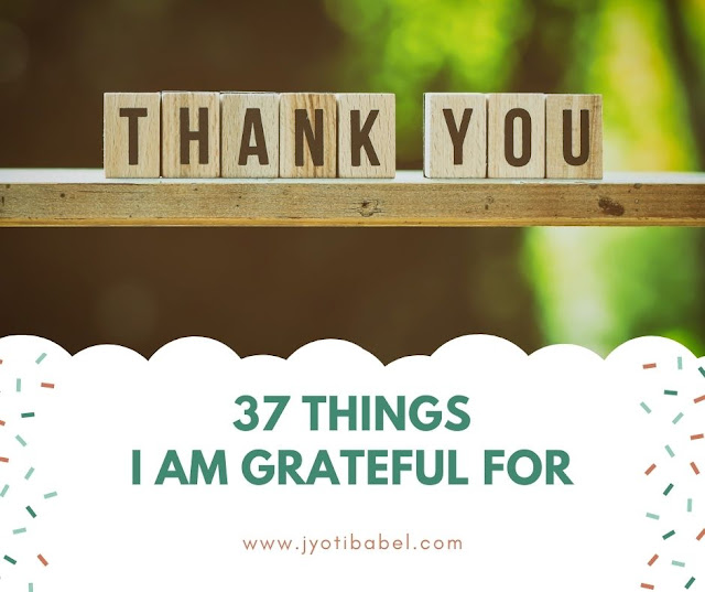 37 Things I am Grateful for