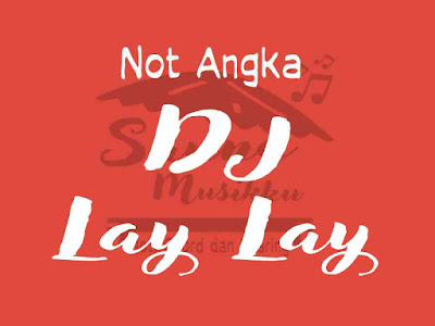 Not pianika DJ Lay lay
