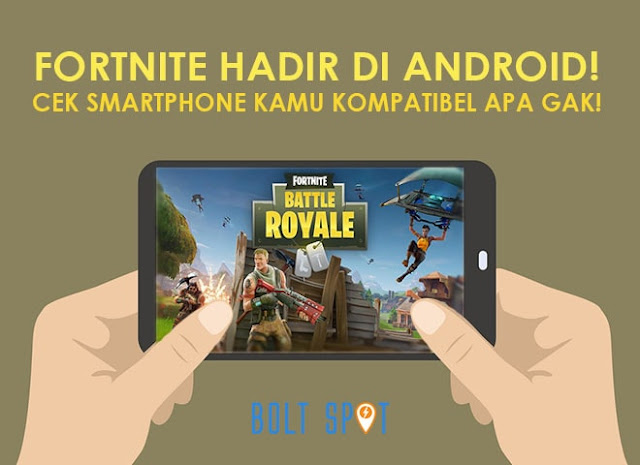 Fortnite Hadir di Android! Cek HP Kamu Kompatibel Apa Gak!