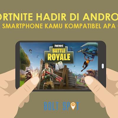Fortnite Hadir di Android! Cek Smartphone Kamu Kompatibel Apa Gak!