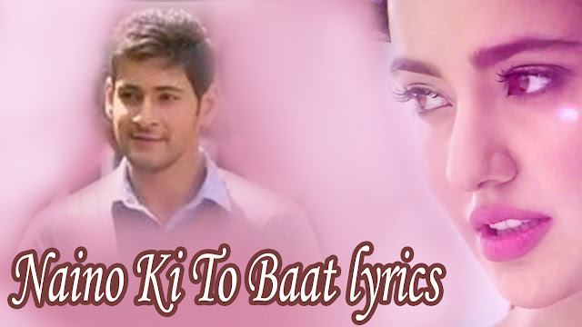 Naino Ki To Baat lyrics