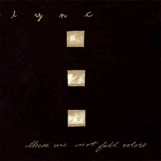 Lync - These Are Not Fall Colors Music Album Reviews