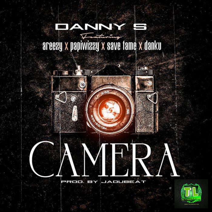 Danny-S-Camera-Ft-Save-Fame-Areezy-Papiwizzy-Danku-Prod-By-Jadubeat-mp3-download-Teelamford