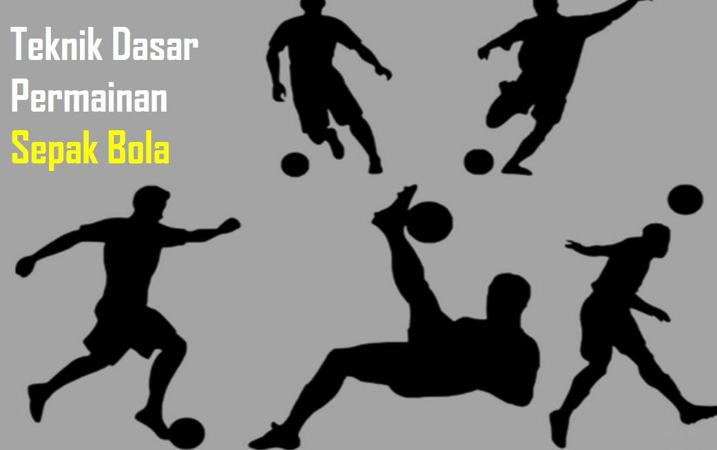 9 Teknik Dasar Permainan Sepak Bola