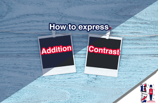 How to express addition and contrast