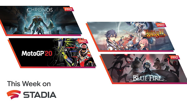 Google Stadia to add four new Pro Games this week - The Legend of Heroes, MotoGP20, Blue Fire, and Chronos: Before the Ashes | TechNeg