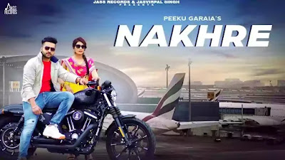 Nakhre Song Lyrics In Hindi - Peeku Garaia