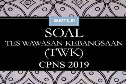 Contoh Soal CPNS Tes Wawasan Kebangsaan (TWK) 2019