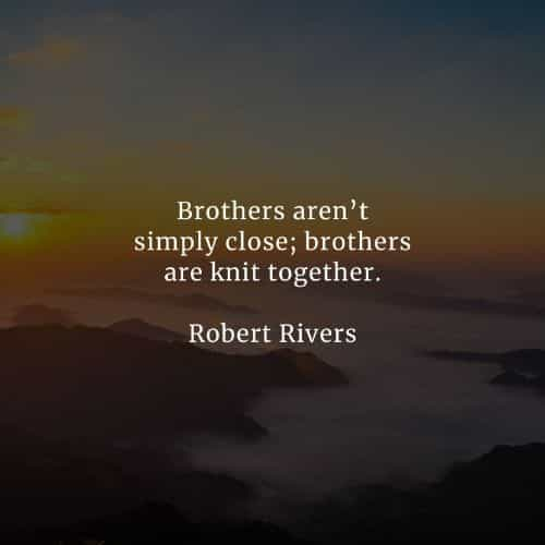 Best brother quotes that inspire treasuring siblings bond