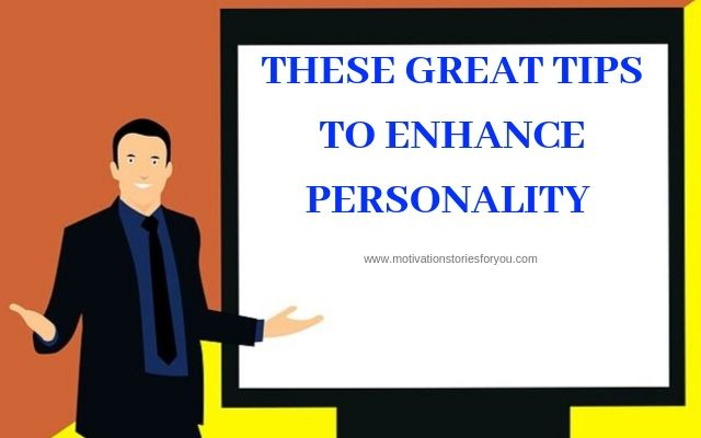 How to enhance your personality