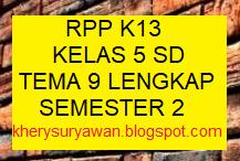 File Pendidikan RPP kelas 5 SD Tema 9 Semester 2 k13 Revisi Terbaru