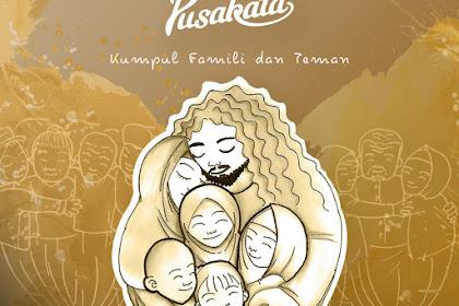 Lirik Lagu Pusakata - Kumpul Famili dan Teman