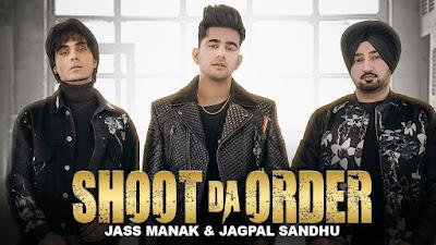 Shoot Da Order Song Download   Jass Manak Jagpal Sandhu   Jayy Randhawa  Deep Jandu   Punjabi Latest Song 2020   Shoot Da Order MP3 Song Download   By Jass Manak  Geet MP3 Presents  : Teamstechnology