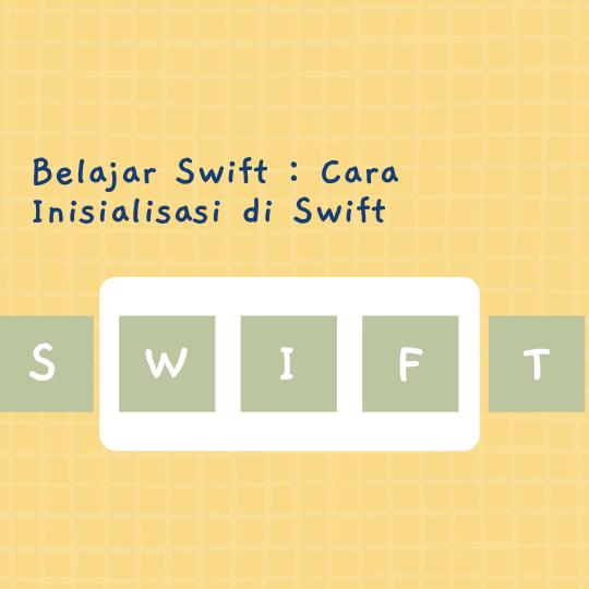 Cara Inisialisasi di Swift