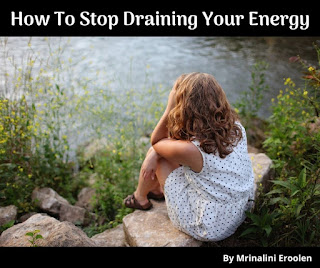 How To Stop Draining Your Energy
