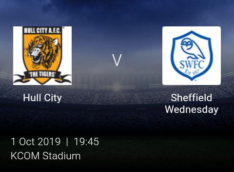 LIVE MATCH: Hull City Vs Sheffield Wednesday English Championship 01/10/2019