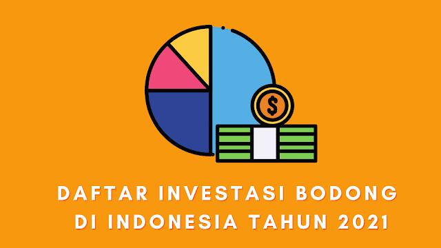 Daftar Investasi Bodong di Indonesia Tahun 2021