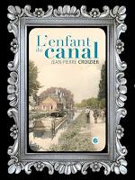 https://unpeudelecture.blogspot.com/2019/01/lenfant-du-canal-de-jean-pierre.html