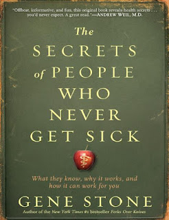 The Secrets of People Who Never Get Sick- What They Know, Why It Works, and How It Can Work for You