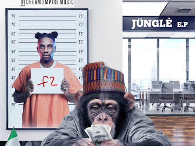 DOWNLOAD EP: F2 - JUNGLE  | @F2ibe