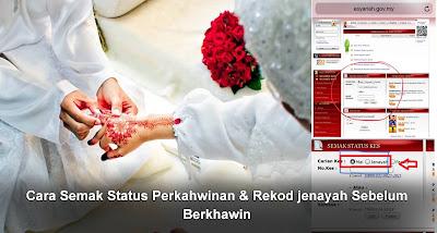Cara Semak Status Perkahwinan & Rekod jenayah Sebelum Berkhawin