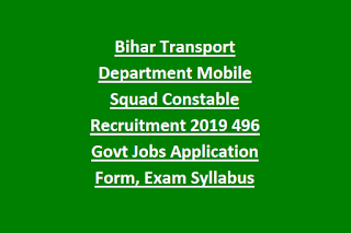 Bihar Transport Department Mobile Squad Constable Recruitment 2019 496 Govt Jobs Application Form, Exam Syllabus Pattern pdf