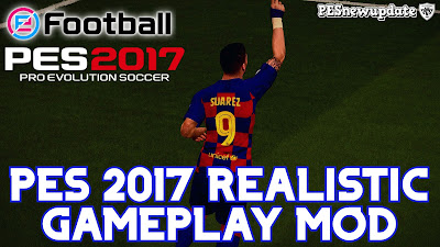 PES 2017 Realistic Gameplay by PESNewupdate