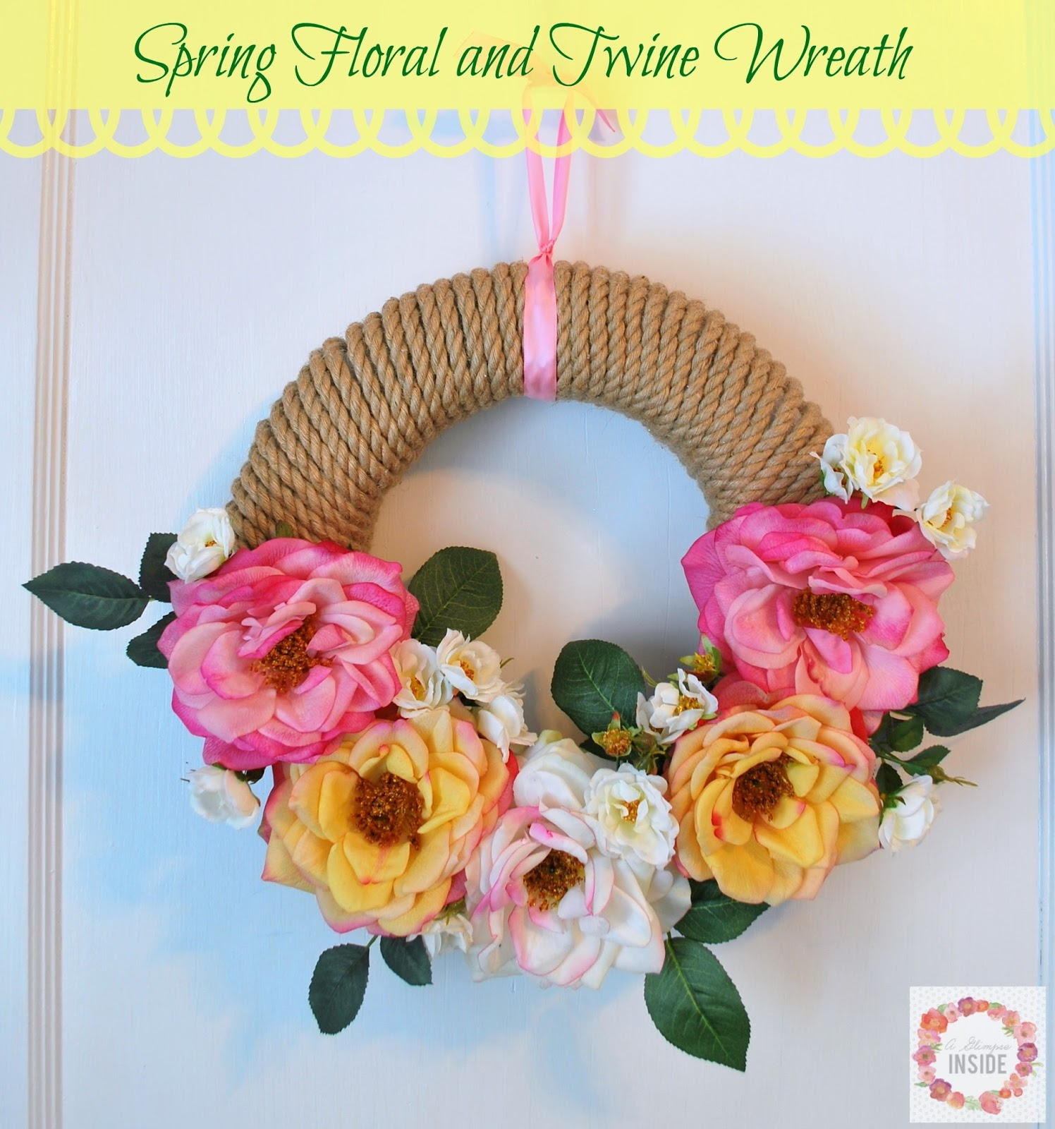 http://www.aglimpseinsideblog.com/2016/02/spring-floral-and-twine-wreath.html