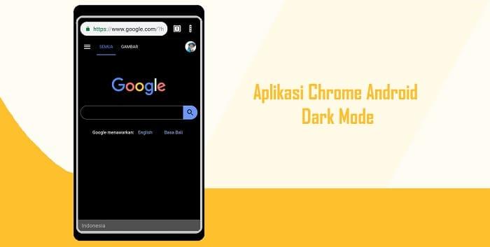 Cara Mengaktifkan Dark Mode di Aplikasi Chrome Android (Tema Gelap)