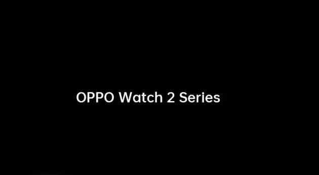 Oppo Watch 2 is Coming With Better Performance and Battery Life