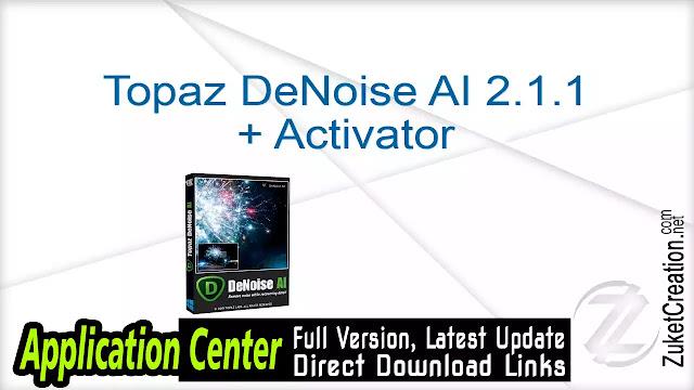 Topaz DeNoise AI 1.3.3 + Crack