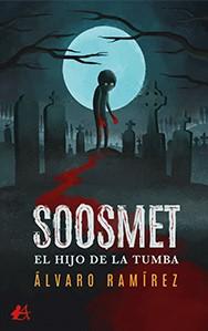 Reseña: Soosmet. El hijo de la tumba