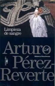 Limpieza de sangre - Arturo Pérez-Reverte (1997)
