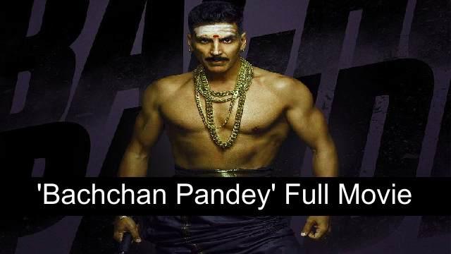Bachchan Pandey Full Movie Download Leaked By Filmywap, Tamilrockers