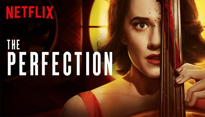 Mükemmellik - The Perfection Konusu: 2019 Netflix Gerilim Korku Filmi - Kurgu Gücü
