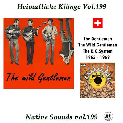 The (Wild) Gentlemen (CH) 1965 - 1967 / B.G.System 1968 - 1970 ( Heimatliche Klaenge Vol. 199 )