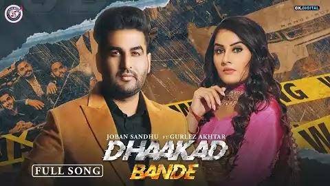 Dhaakad Bande Lyrics Hindi | Joban Sandhu, Gurlez Akhtar