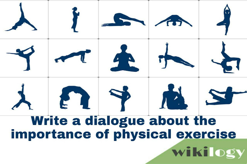 Write a dialogue about the importance of physical exercise