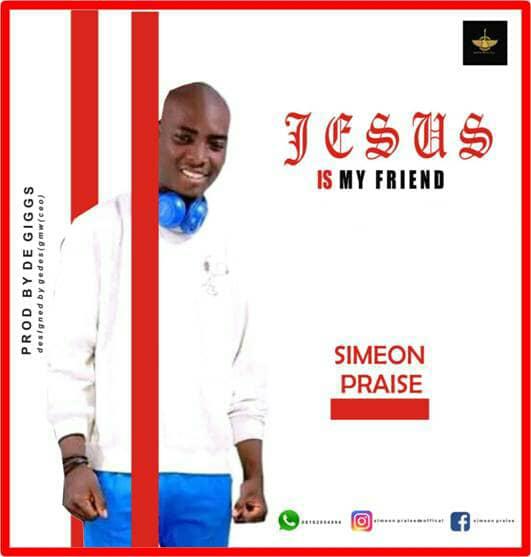 [Gospel music] Simeon praise – Jesus is my friend