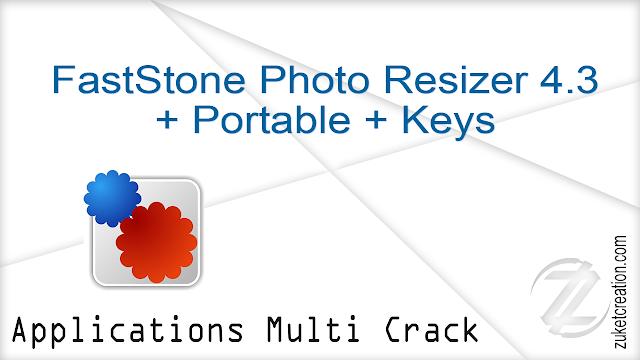FastStone Photo Resizer 4.3 + Portable + Keys  |  20 MB