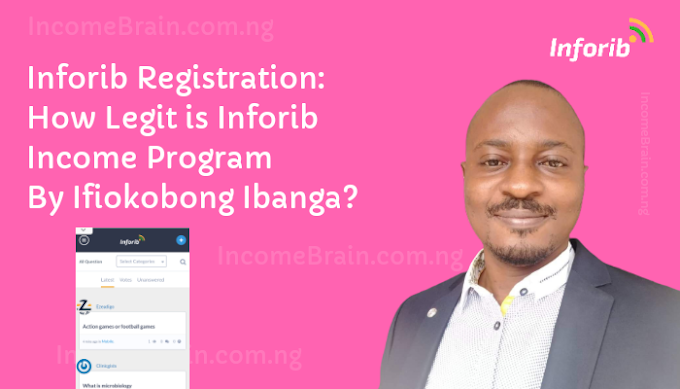 Inforib Registration: How Legit is Inforib Income Program By Ifiokobong Ibanga?