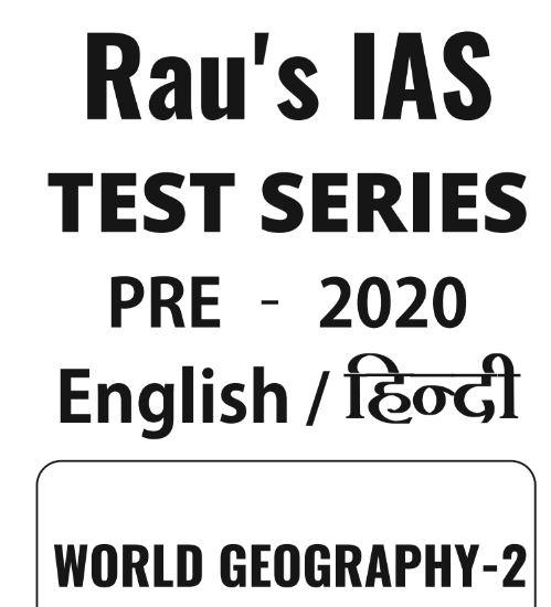 Rau IAS World Geography Test 2