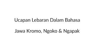 Ucapan Selamat Lebaran dalam Bahasa Jawa Kromo, Ngoko dan Ngapak