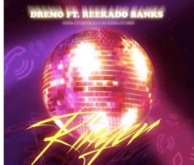 Ringer_Dremo_ft_Reekado Banks