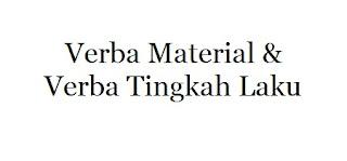 CONTOH VERBA MATERIAL DAN TINGKAH LAKU LENGKAP